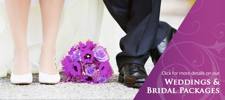 Click for more details on our Weddings & Bridal Packages